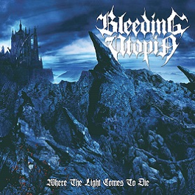BLEEDING UTOPIA ''Where The Light Comes to Die''