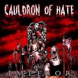 CAULDRON OF HATE '' Emperor''