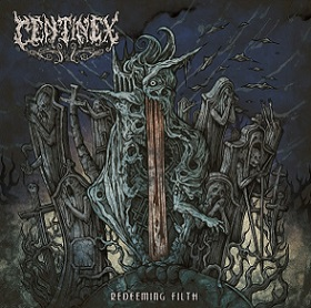 CENTINEX ''Redeeming Filth''