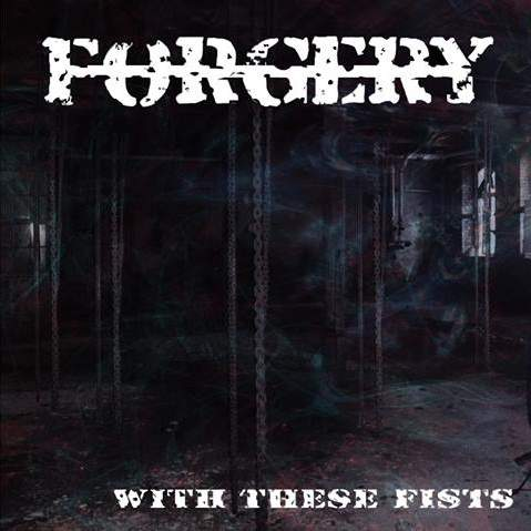 FORGERY ''With These Fists''
