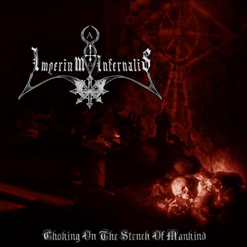 IMPERIUM INFERNALIS - '' Choking On The Stench Of Mankind ''
