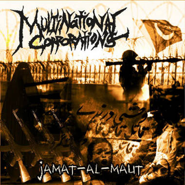 MULTINATIONAL CORPORATIONS '' Jamat al Maut''
