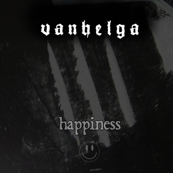 VANHELGA''Happiness''